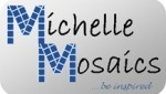 Michelle Mosaics be inspired